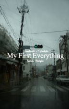 My First Everything || Edit Mode by fxckjin