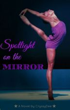 Spotlight on the Mirror by CryssyDee
