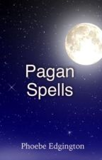 Pagan Spells by PhoebeEdgington