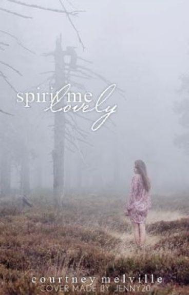 Spirit Me Lovely by AndUCallMeWeird