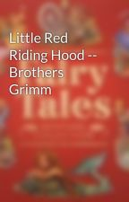 Little Red Riding Hood -- Brothers Grimm by allfairytales