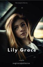 Lily Grace by xxgracepotterxx
