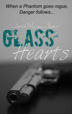 Glass Hearts [COMING SOON] by JessSkywalker
