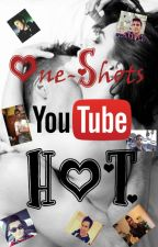 One-shots Youtubers (HOT) by AntoOValencia