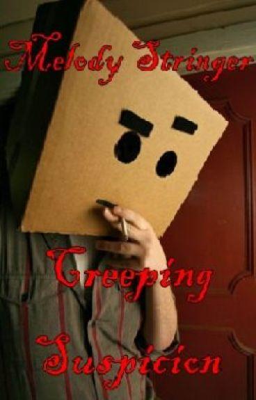 Creeping Suspicion by MelodiousSorrow