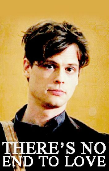 there's no end to love -spencer reid-