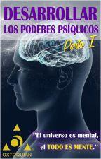 Desarrollar los Poderes Psíquicos by Oxtoquian