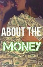 About The Money by DijBaeee_