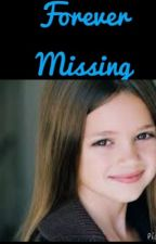 Forever Missing (Book 1) *Going Under Editing* by alligator333