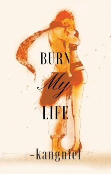 Burn My Life (NatsuXLucy Story)