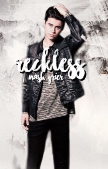 reckless / nash grier