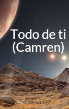 "Todo de ti (Camren G!P) ""Pausada"" by Tequiere1107"