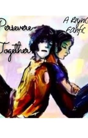 Persevere Together: A Reynico Fanfiction - Chapter 10: Alone In