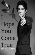 I Hope You Come True (Austin Mahone fanfic) by galsgalaxy