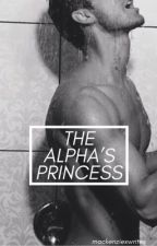 The Alpha's Princess (Completed) by MackenziexWrites