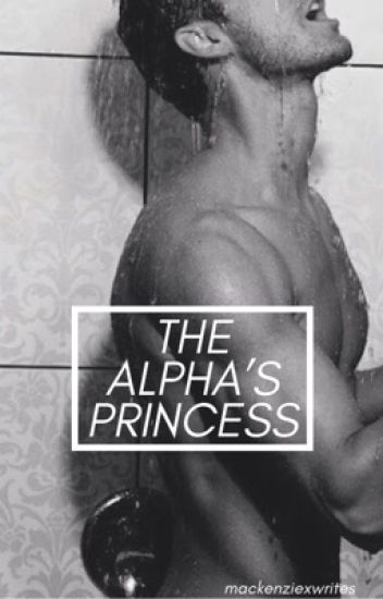 The Alpha's Princess (Completed)