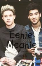 Eenie Meanie ~ A Ziall Fanfic (REWRITING) by zialloverniam