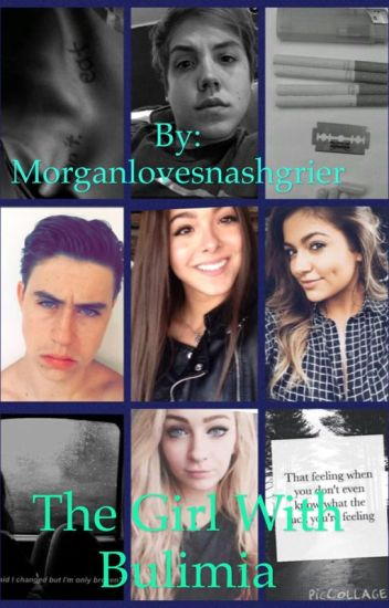 The girl with bulimia (Nash grier fanfic) *May Trigger*
