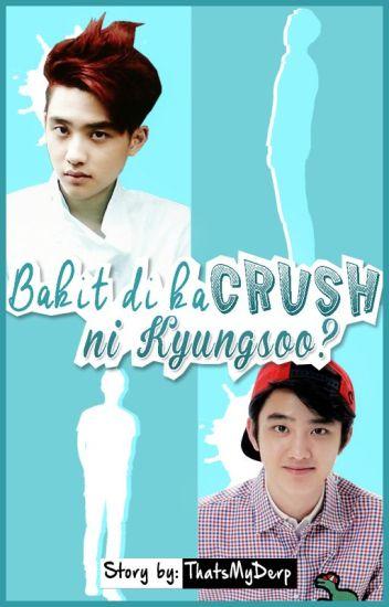 Bakit di ka Crush ni Kyungsoo? (D.O FF)