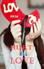 Hurt to Love by FairyPinky28