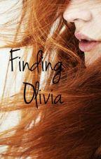Finding Olivia by MyOwnHero_x3