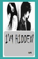 I'M HIDDEN by kayie_bleh