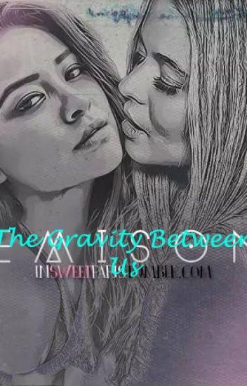 The Gravity Between Us (Shay and Sasha)
