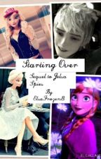 Starting Over (Sequel to Jelsa Spies) by ElsaFrozen8