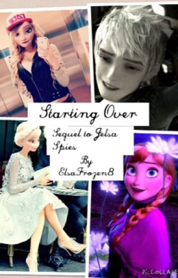 Starting Over (Sequel to Jelsa Spies)