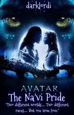 Avatar: The Na'vi Pride (Saga of the Na'vi - Book 1) by darklordi