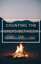 counting the steps between us by Stylinbeats