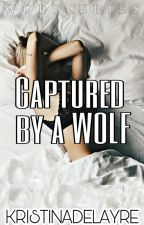 Captured by a Wolf (HIATUS) by KristinaDelAyre