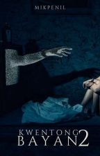 KWENTONG BAYAN PART TWO (SOON) by impensoriano