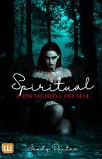 Spiritual - A Escolhida do Mal. by jandydantas