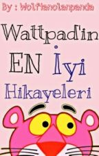 WATTPADİN EN İYİ HİKAYELERİ by wolfianist