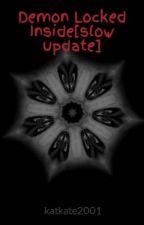 Demon locked Inside[slow update] by katkate2001