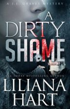 A DIRTY SHAME: A J.J. Graves Mystery (Excerpt Only) by LilianaHart