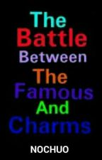 The Battle Between The Famous And Charms by NOCHUO