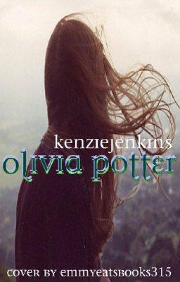 Olivia Potter *UNDER MAJOR EDITING*