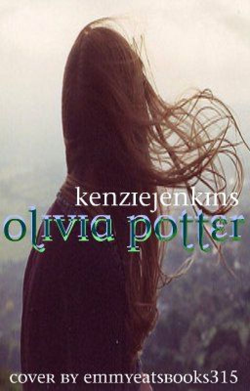 Olivia Potter *UNDER MAJOR EDITING* by KenzieJenkins