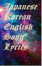 Japanese,Korean, English song lyrics by NikkanicoleSantos