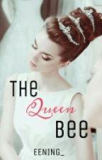 The Queen Bee (Wattys2015) by EENING_