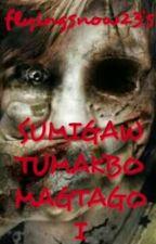 Sumigaw Tumakbo Magtago by flyingsnow23