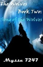 The Wolves Book 2: Song of the Wolves by Nryssa7247