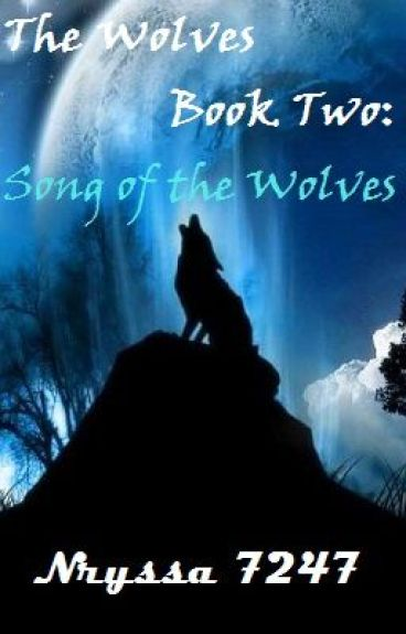 Song of the Wolves (The Wolves 2) *Finished* by Nryssa7247
