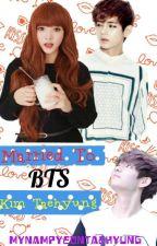 Married to Bts Kim Taehyung (SLOW UPDATE) by MynampyeonTaehyung