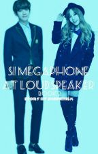 Si Megaphone at Loudspeaker [Book 2: COMPLETED] by jhopienism
