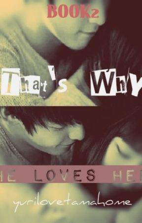 That's why He loves Her by yurilovetamahome