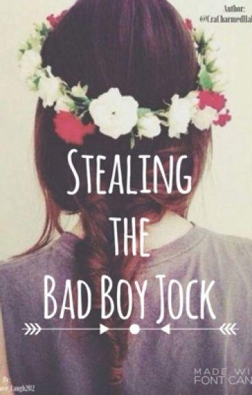 Stealing the Bad Boy Jock