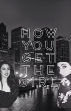 How You Get the Girl (Camila/Lauren/You) by jauregweed